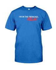 I'm in the trenches relax t-shirt Premium Fit Mens Tee thumbnail