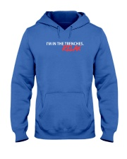 I'm in the trenches relax t-shirt Hooded Sweatshirt thumbnail