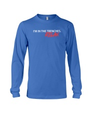I'm in the trenches relax t-shirt Long Sleeve Tee thumbnail