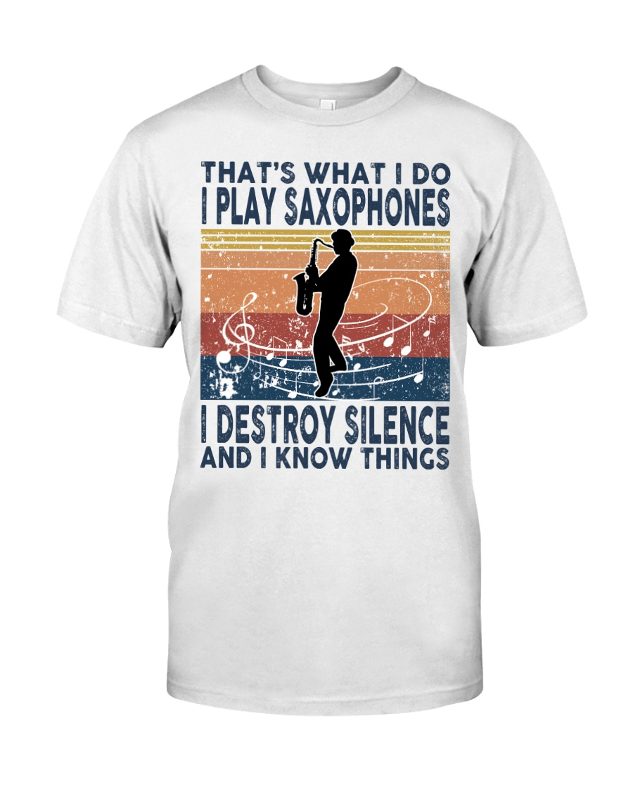 THAT'S WHAT I DO I PLAY SAXOPHONES Classic T-Shirt