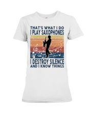 THAT'S WHAT I DO I PLAY SAXOPHONES Premium Fit Ladies Tee thumbnail