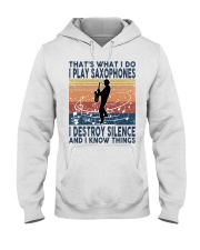 THAT'S WHAT I DO I PLAY SAXOPHONES Hooded Sweatshirt thumbnail