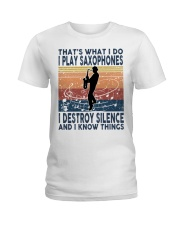 THAT'S WHAT I DO I PLAY SAXOPHONES Ladies T-Shirt thumbnail