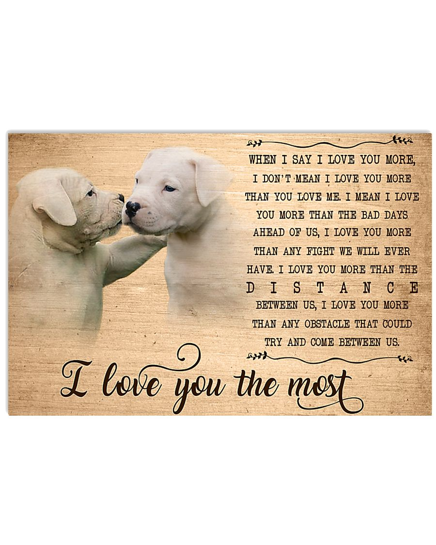 Dogo Argentino I Love You The Most  17x11 Poster