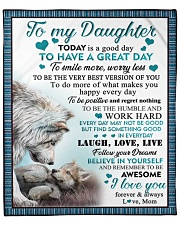 """Today Is A Good Day To Have  Great Day To Daughter Fleece Blanket - 50"""" x 60"""" front"""