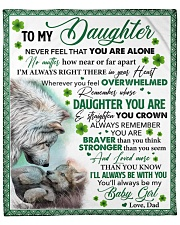 """Never Feel That You Are Alone Dad To Daughter Fleece Blanket - 50"""" x 60"""" front"""