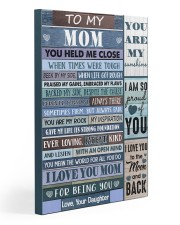 You Held Me Close When Times Were Tough To Mom 20x30 Gallery Wrapped Canvas Prints front