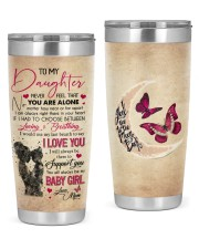 Never Feel That You Are Alone Mom To Daughter 20oz Tumbler front