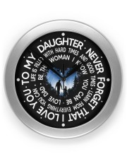 Never Forget That I Love You  Dad To Daughter Wall Clock front
