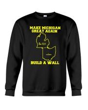 Make Michigan Great Again Build A Wall T Shirt Crewneck Sweatshirt thumbnail