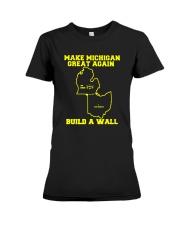 Make Michigan Great Again Build A Wall T Shirt Premium Fit Ladies Tee thumbnail