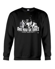 And Now We Dance Shirt Crewneck Sweatshirt thumbnail