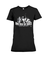 And Now We Dance Shirt Premium Fit Ladies Tee thumbnail