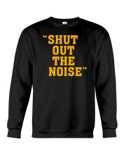 Shut Out The Noise T Shirt Crewneck Sweatshirt thumbnail