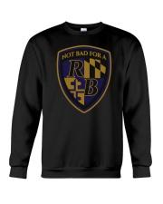 NOT BAD FOR A RB T Shirt Crewneck Sweatshirt thumbnail