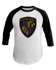 NOT BAD FOR A RB T Shirt Baseball Tee thumbnail