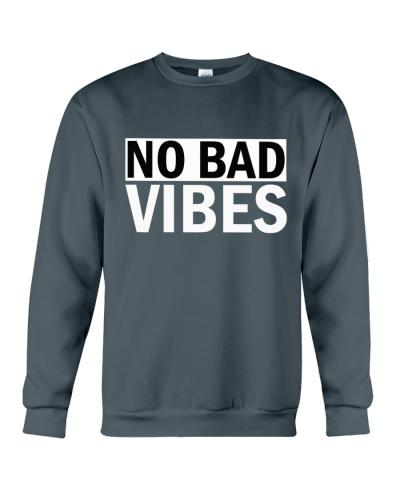 No Bad Vibes Sweatshirt