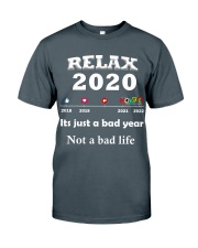 ITS JUST A BAD YEAR - NOT A BAD LIFE Classic T-Shirt front
