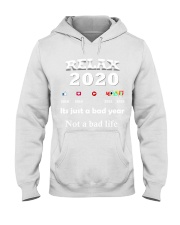 ITS JUST A BAD YEAR - NOT A BAD LIFE Hooded Sweatshirt tile
