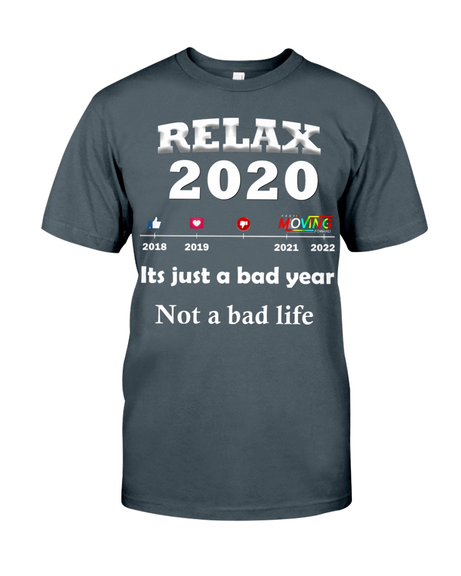 ITS JUST A BAD YEAR - NOT A BAD LIFE Classic T-Shirt