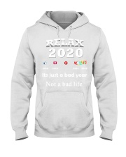 ITS JUST A BAD YEAR - NOT A BAD LIFE Hooded Sweatshirt thumbnail