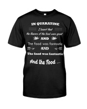 Quaratine time food Classic T-Shirt front