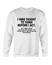 I was Taught To Think Before I Act Crewneck Sweatshirt thumbnail