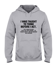 I was Taught To Think Before I Act Hooded Sweatshirt thumbnail