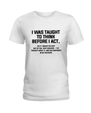 I was Taught To Think Before I Act Ladies T-Shirt thumbnail
