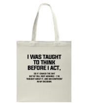 I was Taught To Think Before I Act Tote Bag thumbnail