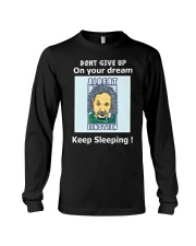 DONT GIVE UP Long Sleeve Tee thumbnail
