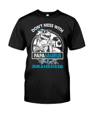 DON'T MESS WITH PAPASAURUS Classic T-Shirt front