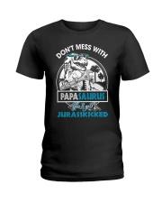 DON'T MESS WITH PAPASAURUS Ladies T-Shirt thumbnail