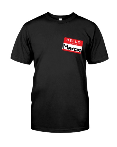 Hello My Name is Marcos T-Shirt