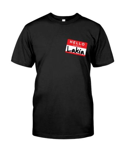 Hello My Name is Lakia T-Shirt