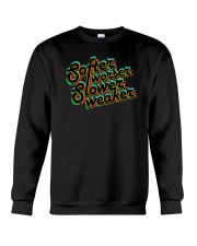 Softer Worser Slower Weaker Shirt Crewneck Sweatshirt thumbnail