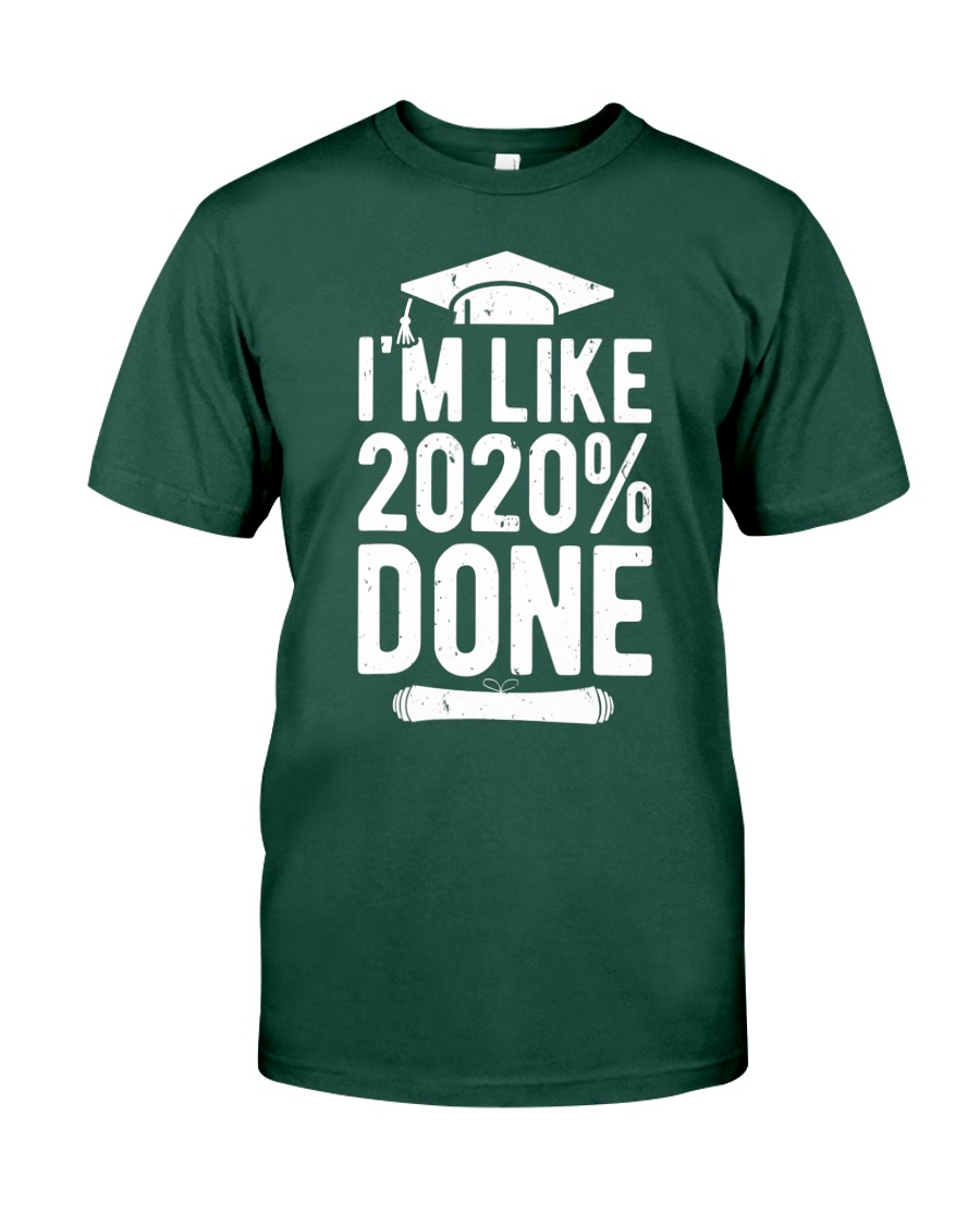 Im Like 2020 Done Graduation Class Of 2020 Premium Fit Mens Tee