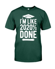 Im Like 2020 Done Graduation Class Of 2020 Premium Fit Mens Tee front