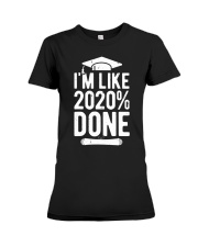 Im Like 2020 Done Graduation Class Of 2020 Premium Fit Ladies Tee thumbnail
