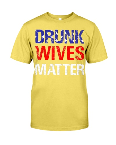 Drunk Wives Matter 4Th Of July Beer Drinking