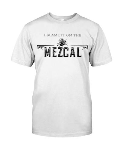 I Blame It On The Mezcal