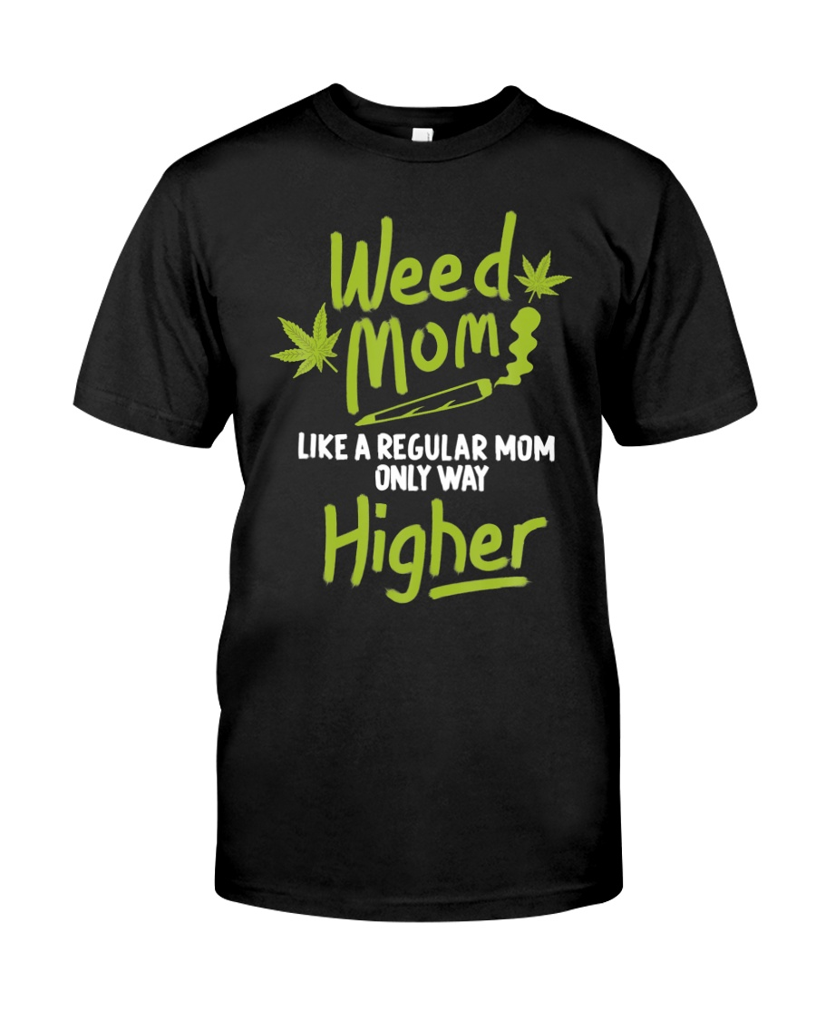 Weed Mom 420 Pot Cannabis Leaf Only Way Premium Fit Mens Tee