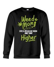 Weed Mom 420 Pot Cannabis Leaf Only Way Crewneck Sweatshirt thumbnail