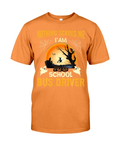 Nothing Scares Me I'm School Bus Driver Funny