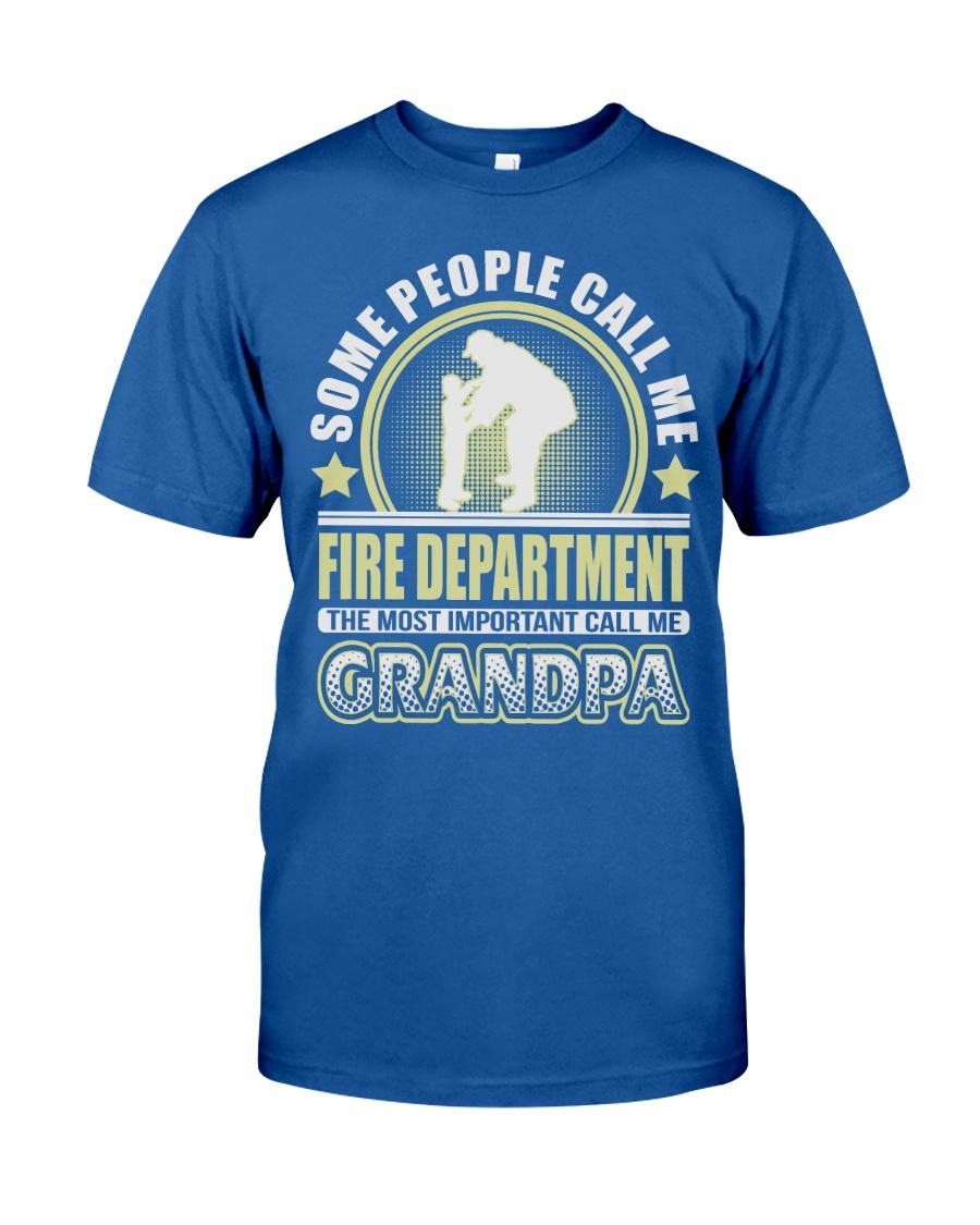 CALL ME FIRE DEPARTMENT GRANDPA JOB SHIRTS Classic T-Shirt