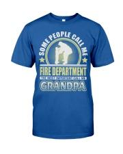 CALL ME FIRE DEPARTMENT GRANDPA JOB SHIRTS Classic T-Shirt front