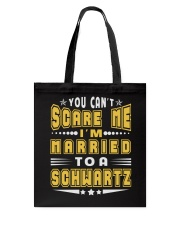 I AM MARRIED SCHWARTZ NAME SHIRTS Tote Bag thumbnail