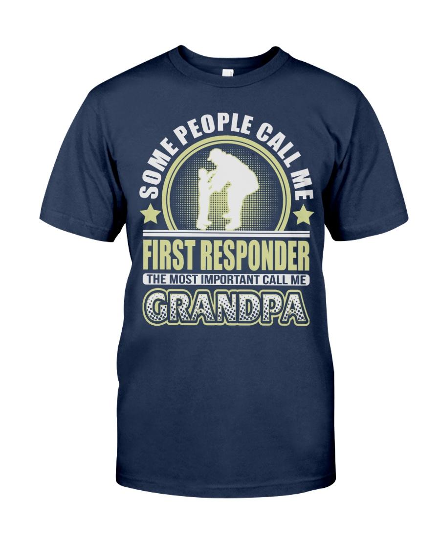 CALL ME FIRST RESPONDER GRANDPA JOB SHIRTS Classic T-Shirt