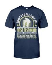 CALL ME FIRST RESPONDER GRANDPA JOB SHIRTS Classic T-Shirt front