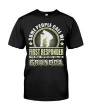 CALL ME FIRST RESPONDER GRANDPA JOB SHIRTS Premium Fit Mens Tee thumbnail